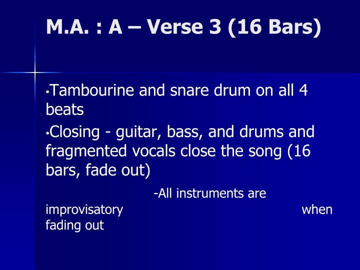 M.A. : A – Verse 3 (16 Bars)