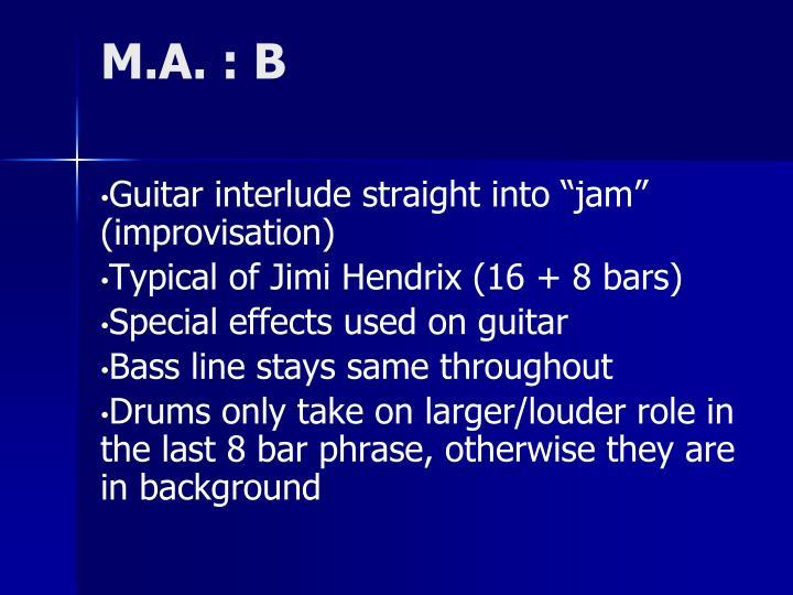 M.A. : B