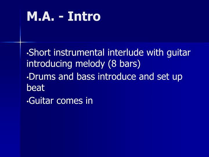 M.A. - Intro