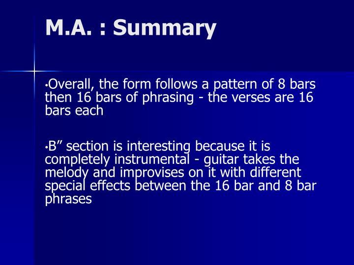 M.A. : Summary