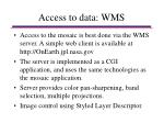 access to data wms