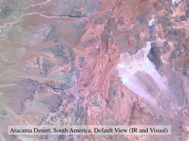 Atacama Desert, South America, Default View (IR and Visual)