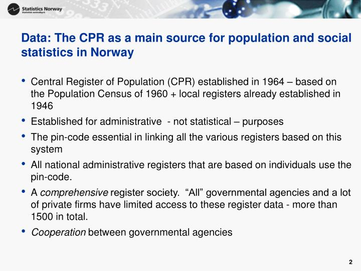 Data the cpr as a main source for population and social statistics in norway