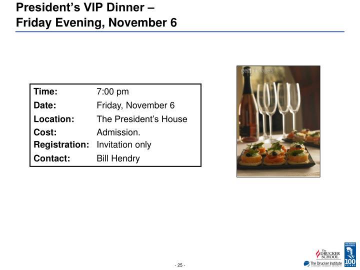 President's VIP Dinner –