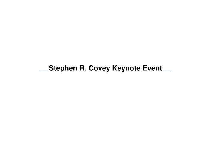 Stephen R. Covey Keynote Event