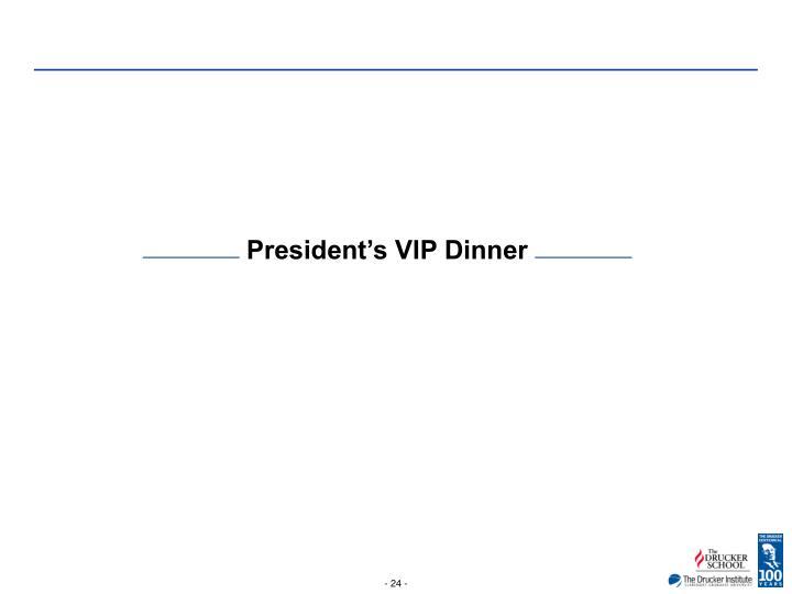 President's VIP Dinner