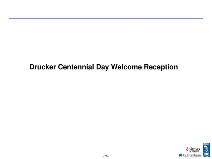 Drucker Centennial Day Welcome Reception