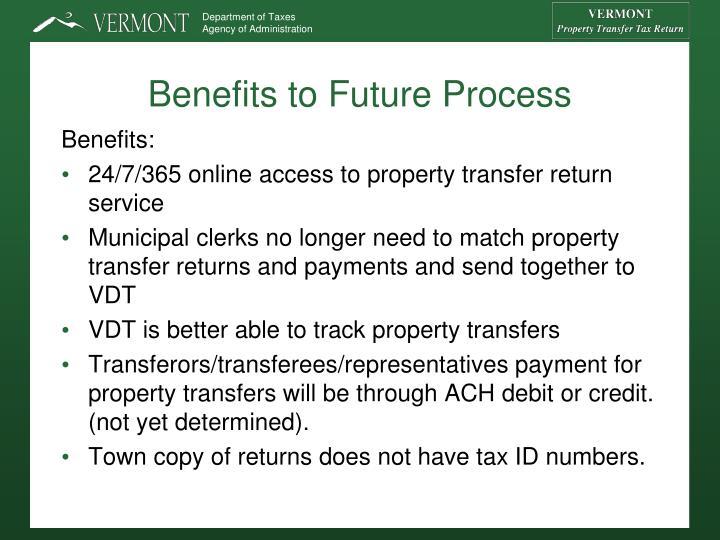 Benefits to Future Process