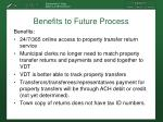 benefits to future process