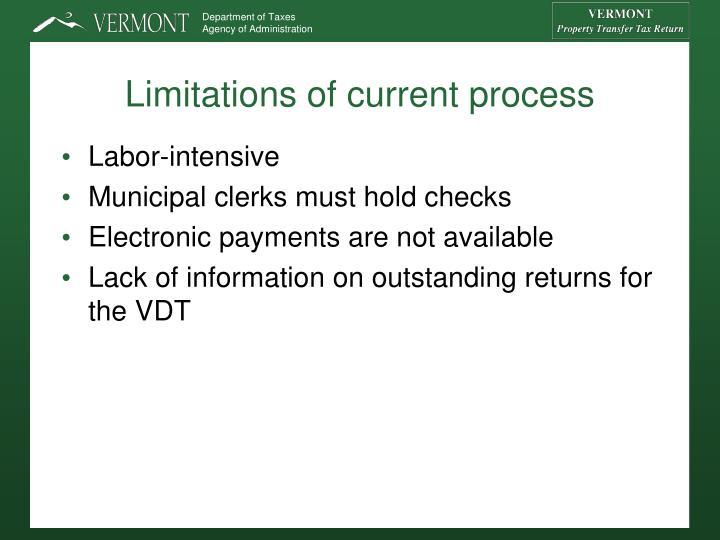 Limitations of current process