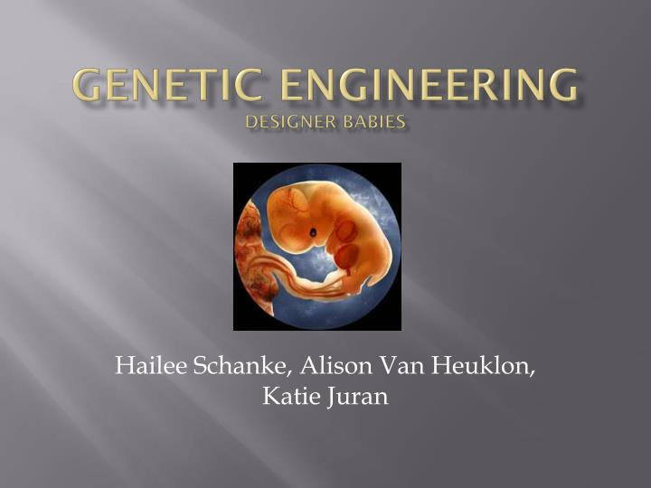 Genetic engineering designer babies