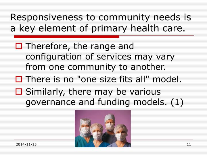 Responsiveness to community needs is a key element of primary health care.