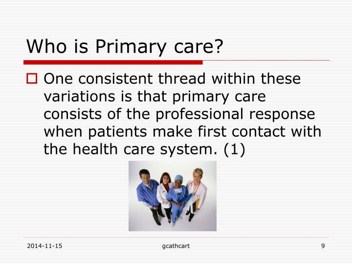 Who is Primary care?