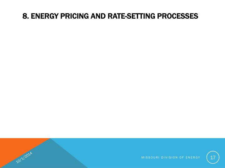 8. ENERGY PRICING AND RATE-SETTING PROCESSES