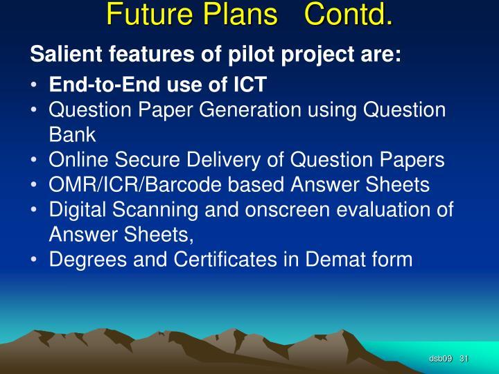 Future Plans   Contd.