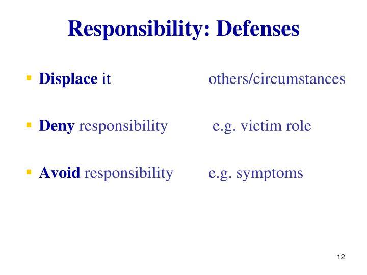 Responsibility: Defenses