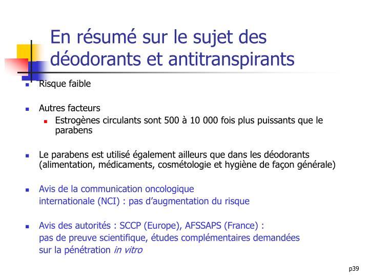 En résumé sur le sujet des déodorants et antitranspirants