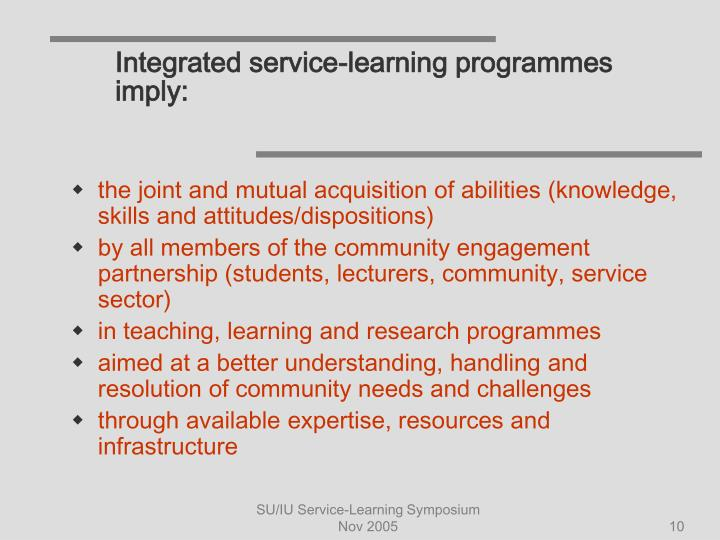 Integrated service-learning programmes imply: