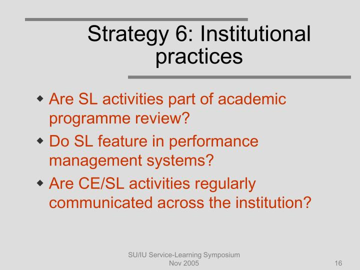 Strategy 6: Institutional practices