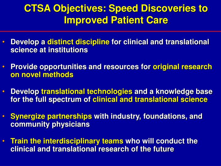 CTSA Objectives: Speed Discoveries to Improved Patient Care