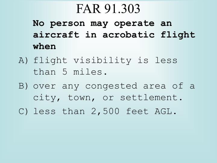 FAR 91.303