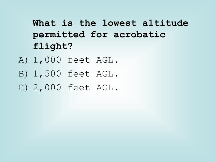 What is the lowest altitude permitted for acrobatic flight?