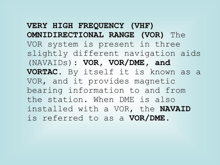 VERY HIGH FREQUENCY (VHF) OMNIDIRECTIONAL RANGE (VOR)