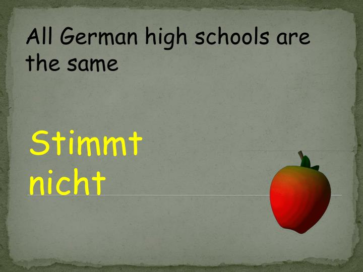 All German high schools are the same