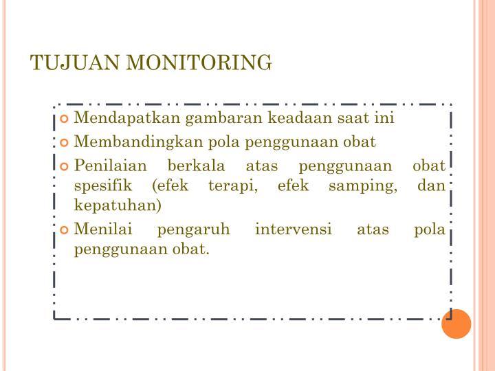 TUJUAN MONITORING
