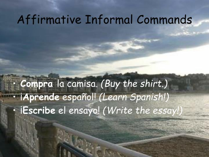 Affirmative informal commands2