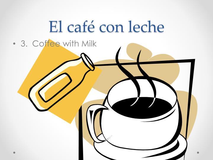 El café con