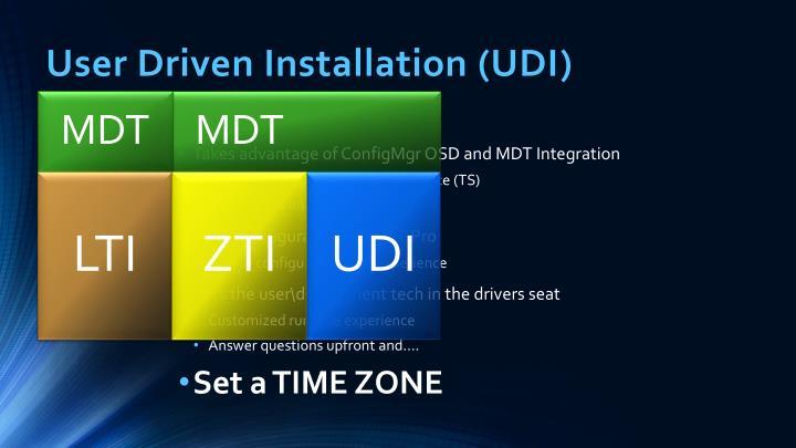 User Driven Installation (UDI