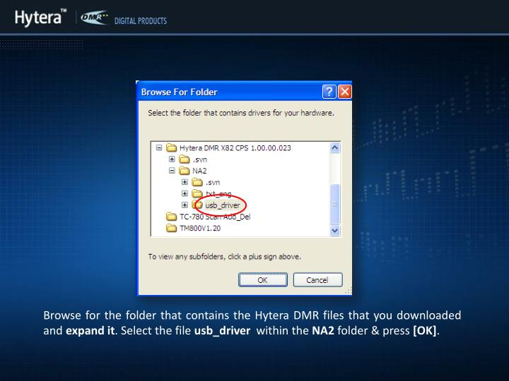 Browse for the folder that contains the Hytera DMR files that you downloaded and
