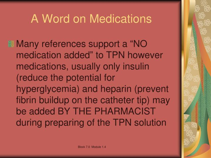 A Word on Medications