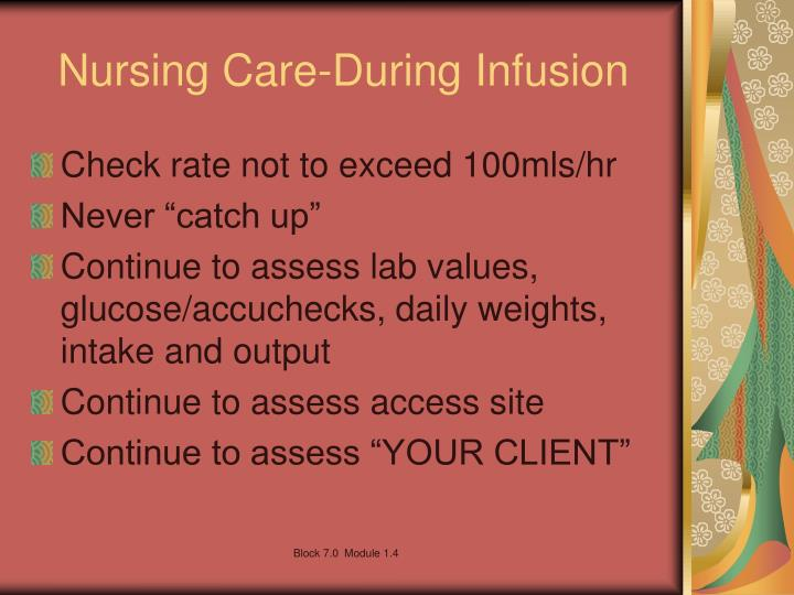 Nursing Care-During Infusion