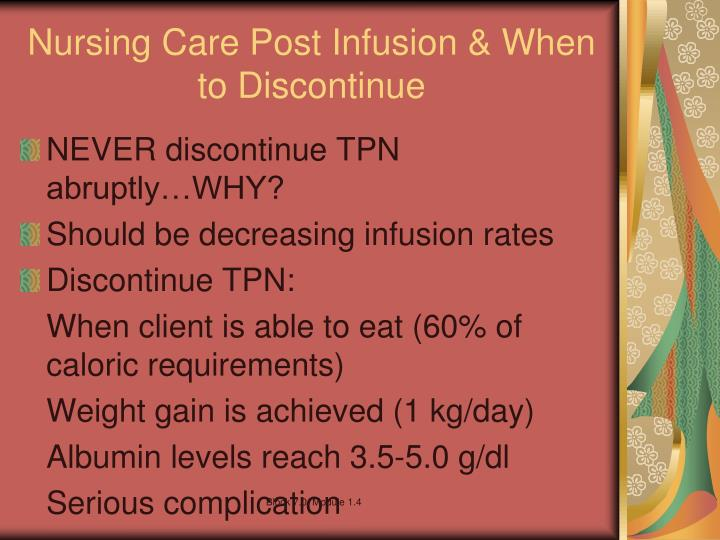 Nursing Care Post Infusion & When to Discontinue