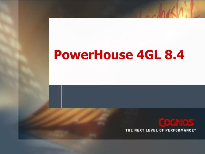 PowerHouse 4GL 8.4