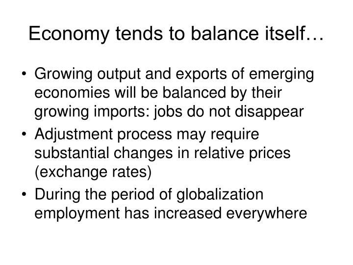 Economy tends to balance itself…