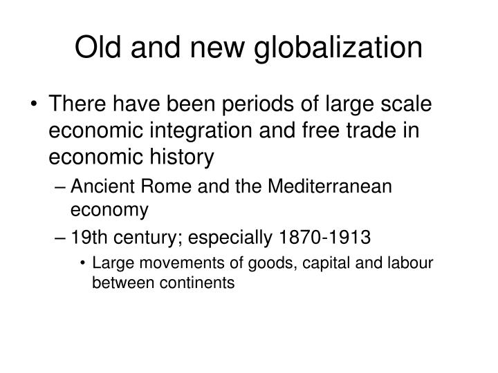 Old and new globalization