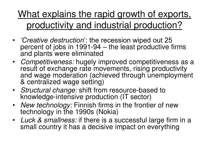 What explains the rapid growth of exports, productivity and industrial production?