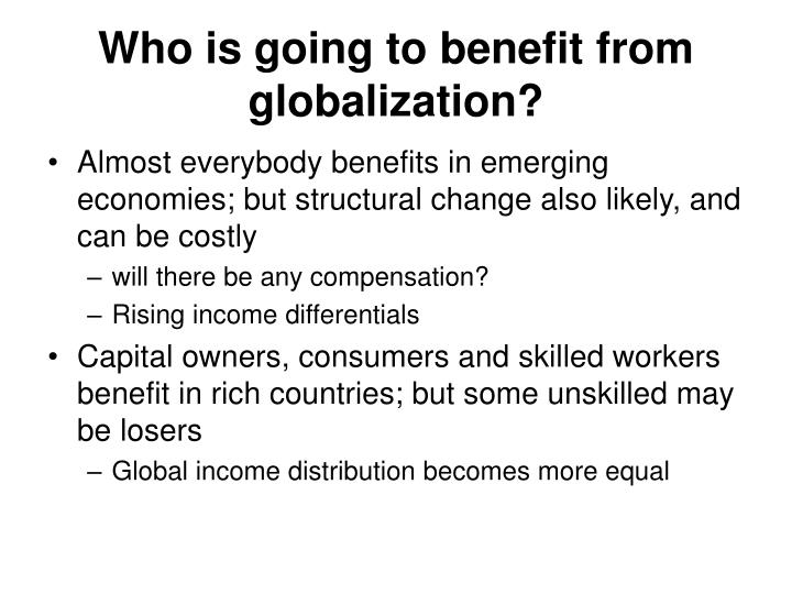 Who is going to benefit from globalization?