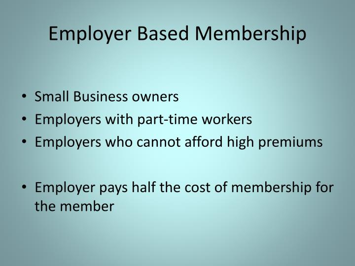 Employer Based Membership