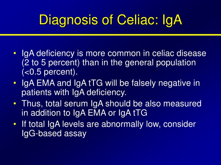 Diagnosis of Celiac: IgA