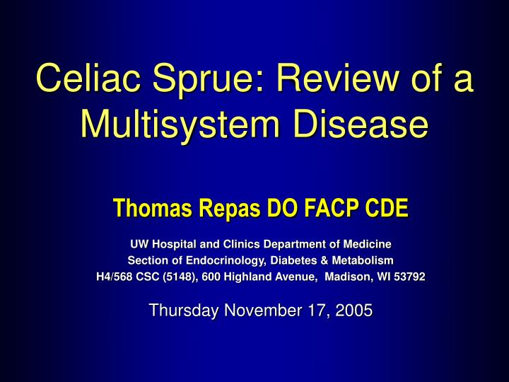 Celiac Sprue: Review of a Multisystem Disease
