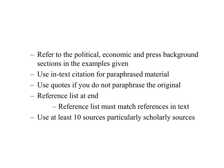 Refer to the political, economic and press background sections in the examples given