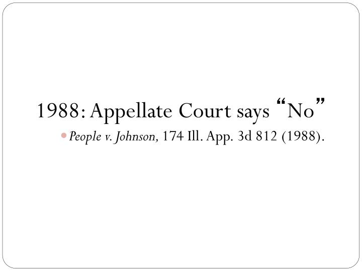 1988: Appellate Court says