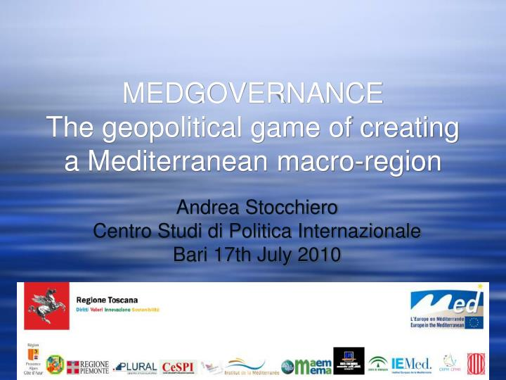 Medgovernance the geopolitical game of creating a mediterranean macro region