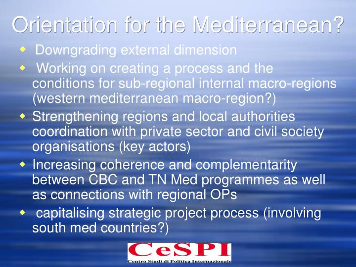 Orientation for the Mediterranean?