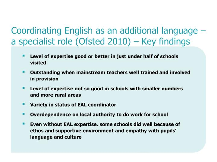 Coordinating English as an additional language – a specialist role (Ofsted 2010) – Key findings