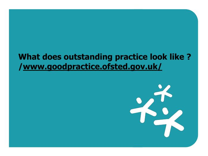 What does outstanding practice look like ? /